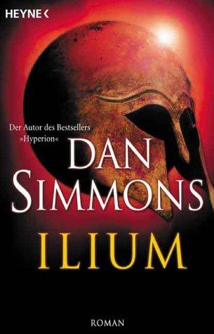 Ilium.: Simmons, Dan.