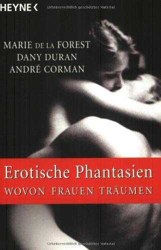 Erotische Phantasien - de La Forest, Marie, Dany Duran und Andre Corman