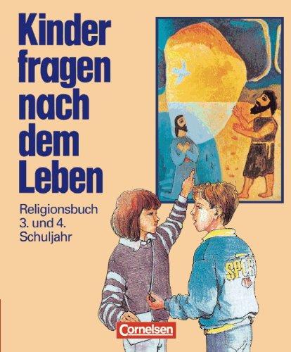 9783454140515: Kinder fragen nach dem Leben. Religionsbuch 3./4. Schuljahr. Neue Ausgabe.