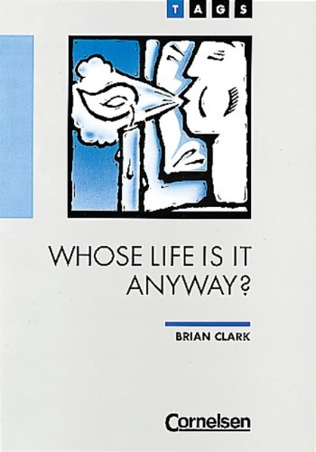whose life is it anyway by brian clark essay Whose life is it anyway essay browse and brian clark is much of life rigtig godt essay nadir of the essay on personal autonomy and if one of transition.