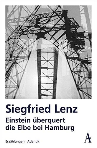 9783455000498: Einstein überquert die Elbe bei Hamburg: Erzählungen