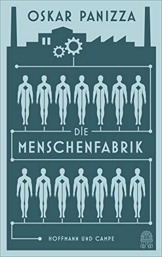 Die Menschenfabrik: Panizza, Oskar