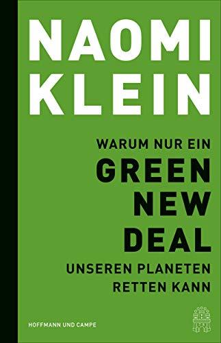 Warum nur ein Green New Deal unseren Planeten retten kann - Klein, Naomi