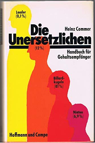 9783455010107: Die Unersetzlichen. Handbuch für Gehaltsempfänger