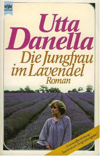 9783455013580: Die Jungfrau im Lavendel: Roman