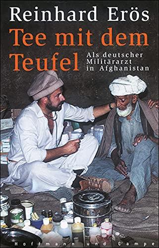 9783455018011: Tee mit dem Teufel: Als deutscher Militärarzt in Afghanistan