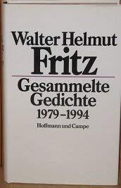Gesammelte Gedichte 1979 - 1994: Fritz, Walter Helmut