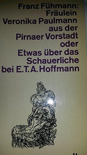 9783455022810: Fräulein Veronika Paulmann aus der Pirnaer Vorstadt, oder, Etwas über das Schauerliche bei E.T.A. Hoffmann