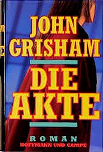 Die Akten: Grisham, John