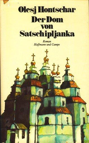 9783455035858: Der Dom von Satschipljanka