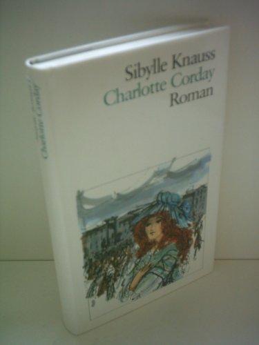 Sibylle Knauss: Charlotte Corday