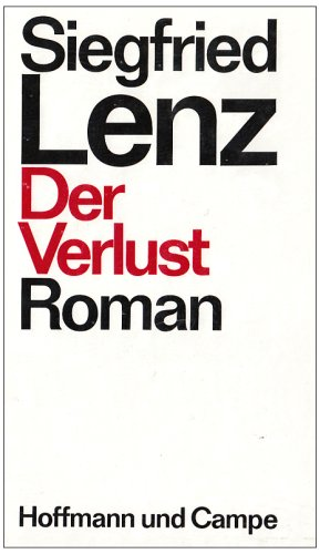 Der Verlust.: Lenz Siegfried: