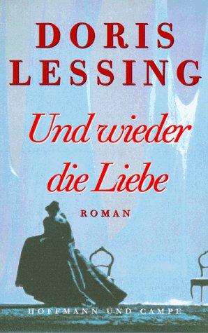 Und wieder die Liebe (Versand nur innerhalb: Lessing, Doris