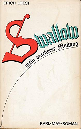 9783455045246: Swallow, mein wackerer Mustang. Karl-May-Roman