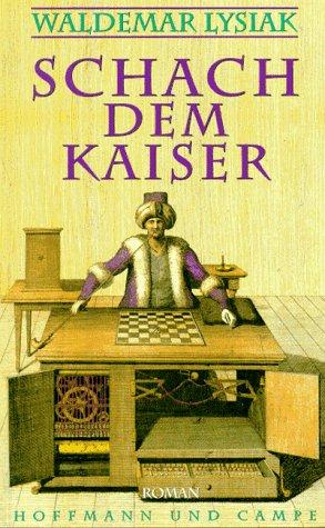 Schach dem Kaiser.: Lysiak, Waldemar