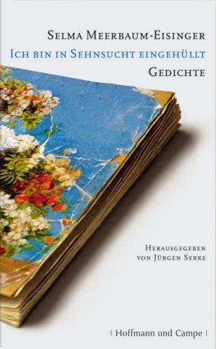 Ich bin in Sehnsucht eingehullt: Gedichte eines: Selma Meerbaum-Eisinger