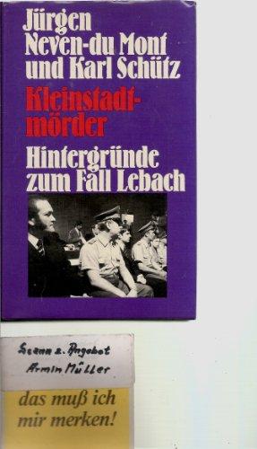 9783455056105: Kleinstadtmörder. Spur 1081. Hintergründe zum Fall Lebach
