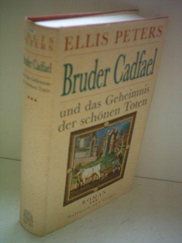 9783455059113: Bruder Cadfael und das Geheimnis der schönen Toten. Roman