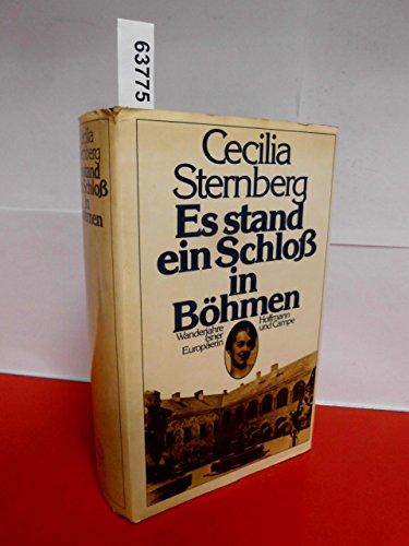 9783455074857: Es stand ein Schloß in Böhmen. Wanderjahre einer Europäerin