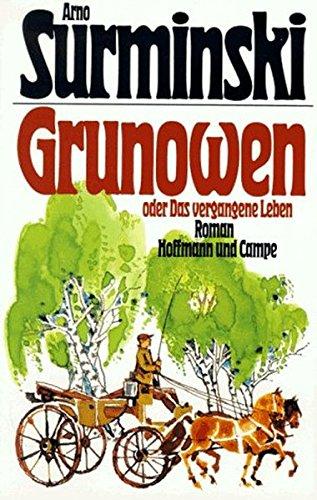 9783455075120: Grunowen, oder das vergangene Leben: Roman (German Edition)