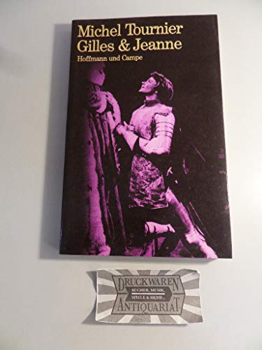 Gilles & Jeanne : Erzählung. Aus dem: TOURNIER, Michel: