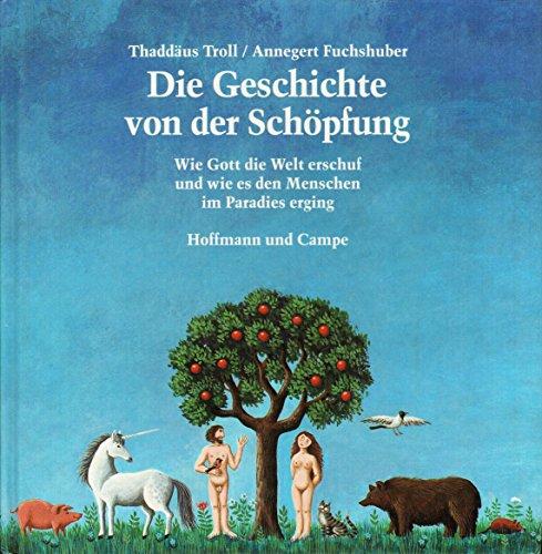 9783455077483: Die Geschichte von der Schöpfung: Wie Gott die Welt erschuf und wie es den Menschen im Paradies erging (German Edition)