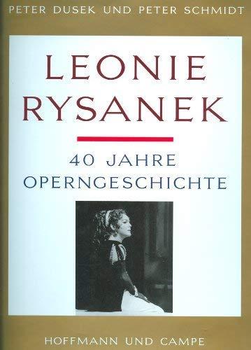 LEONIE RYSANEK 40 jahre operngeschichte: dusek,peter und peter schmidt