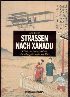 9783455083460: Strassen nach Xanadu. China und Europa und die Entstehung der modernen Welt.