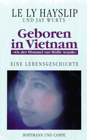 9783455084344: Geboren in Vietnam.