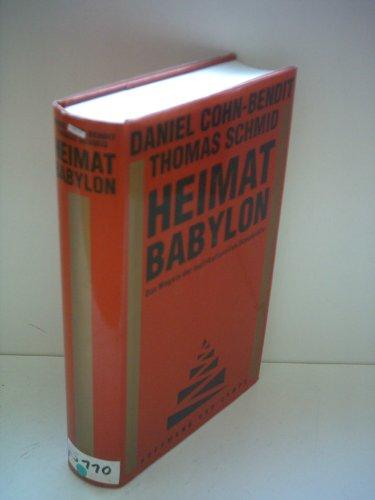 9783455084443: Heimat Babylon: Das Wagnis der multikulturellen Demokratie (German Edition)