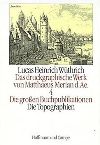 Das druckgraphische Werk von Matthaeus Merian d. AE.: Lucas H Wüthrich