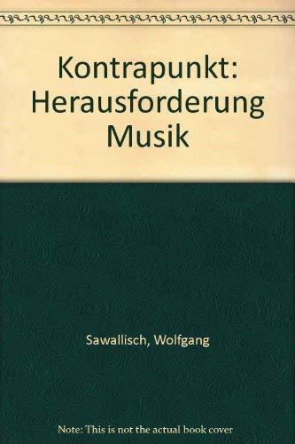 Kontrapunkt: Herausforderung Musik (German Edition): Sawallisch, Wolfgang