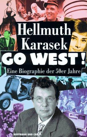 9783455085631: Title: Go West Eine Biographie der funfziger Jahre German