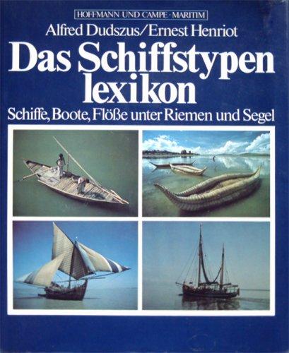 9783455086928: Das Schiffstypenlexikon: Schiffe, Boote, Flösse unter Riemen und Segel (Hoffmann und Campe Maritim) (German Edition)