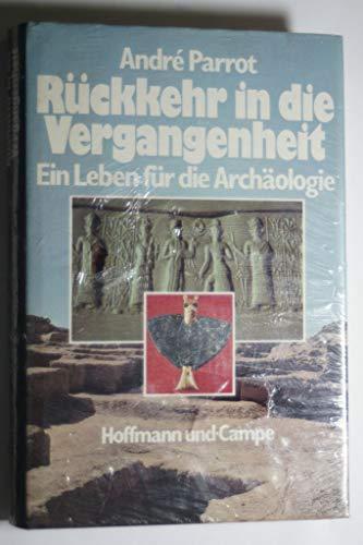 Rückkehr in die Vergangenheit. Ein Leben für die Archäologie (3455088139) by Parrot, Andre