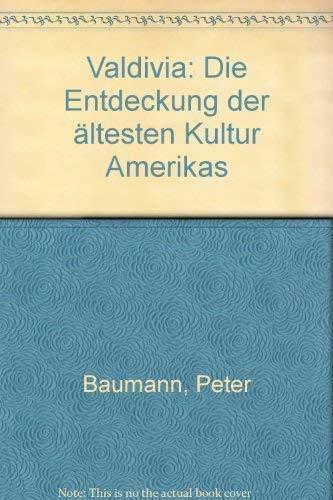 9783455089219: Valdivia: D. Entdeckung d. ältesten Kultur Amerikas (German Edition)