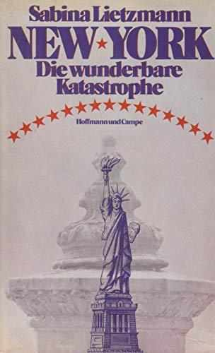 9783455089660: New York - Die wunderbare Katastrophe