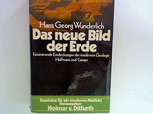 9783455089936: Das neue Bild der Erde: Faszinierende Entdeckungen d. modernen Geologie (Bausteine fur ein modernes Weltbild) (German Edition)