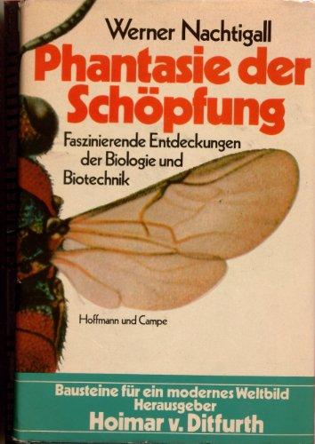Phantasie der Schöpfung. Faszinierende Ergebnisse der Biologie: Werner, Nachtigall: