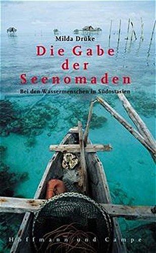 9783455093551: Die Gabe der Seenomaden: Bei den Bajos in Indonesien