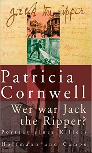 9783455093650: Wer war Jack the Ripper? Porträt eines Killers.