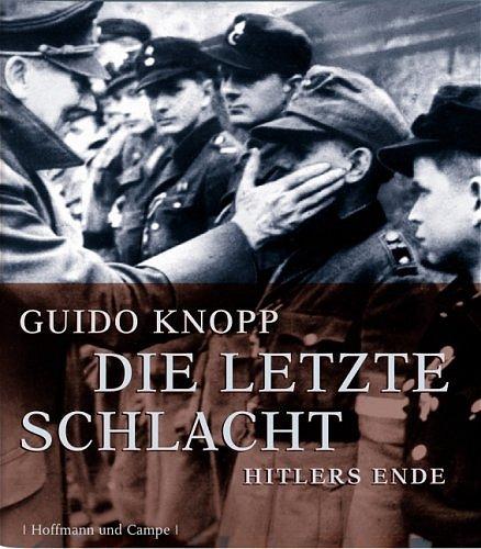9783455094916: Die letzte Schlacht: Hitlers Ende