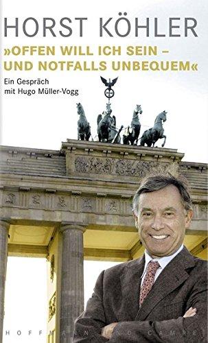 9783455095364: Offen will ich sein - und notfalls unbequem: Ein Gespräch mit Hugo Müller-Vogg