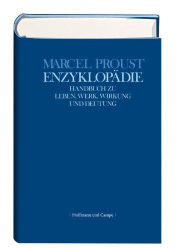 9783455095616: Marcel Proust Enzyklopädie. Handbuch zu Leben, Werk, Wirkung und Deutung