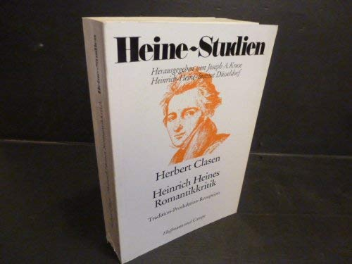 9783455099072: Heinrich Heines Romantikkritik: Tradition, Produktion, Rezeption (Heine-Studien) (German Edition)