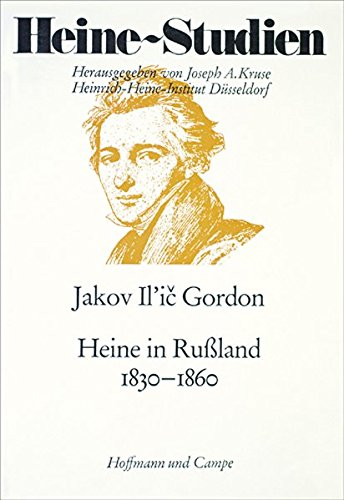Heine in Russland 1830-1860: Gordon, Jakov Il'ic