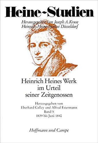 Heinrich Heines Werk im Urteil seiner Zeitgenossen: Eberhard Galley