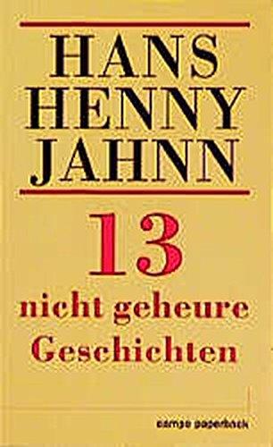 Dreizehn nicht geheure Geschichten.: Hans Henny Jahnn