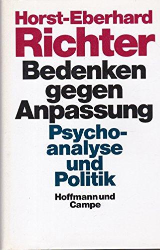 Bedenken gegen Anpassung. Psychoanalyse und Politik - signiert: Richter, Horst-Eberhard