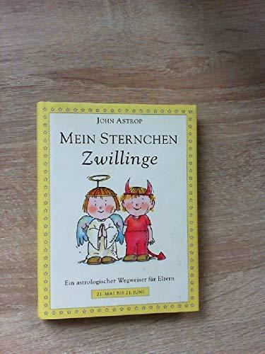 """Mein Sternchen """"Zwilllinge - Ein astrologischer Wegweiserfür Eltern (9783455110876) by John Astrop"""